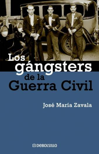 LOS GANGSTERS DE LA GUERRA CIVIL