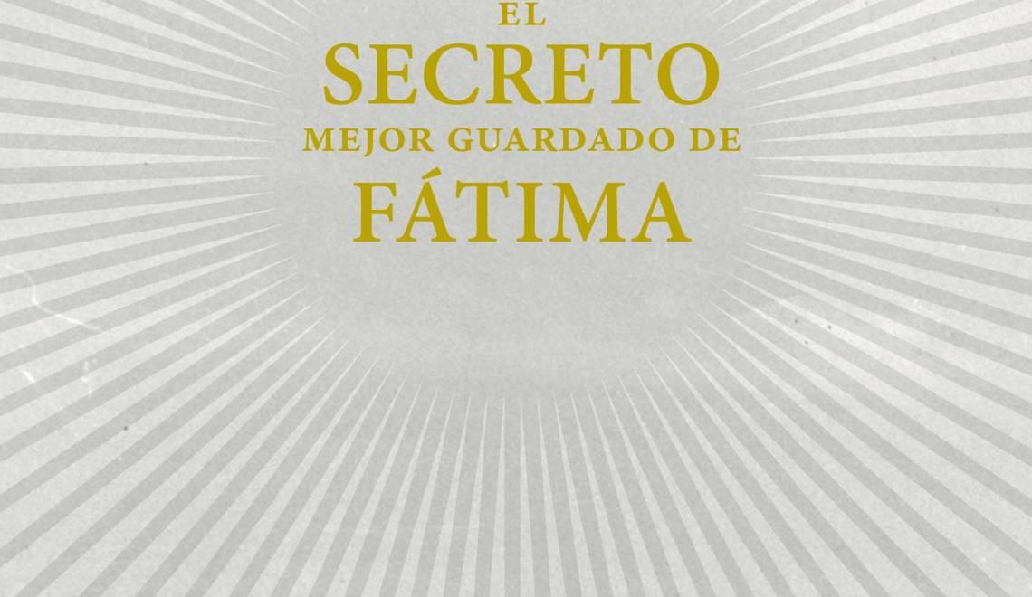 La verdad sobre el Tercer Secreto de Fátima